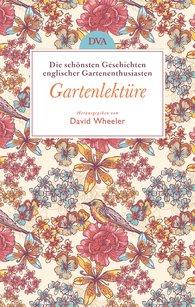 David  Wheeler  (Hrsg.) - Gartenlektüre