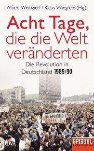 Alfred  Weinzierl  (Hrsg.), Klaus  Wiegrefe  (Hrsg.) - Acht Tage, die die Welt veränderten