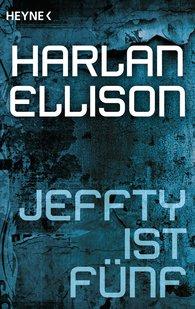 Harlan  Ellison - Jeffty ist fünf