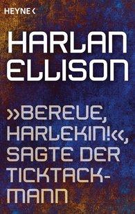"""Harlan  Ellison - """"Bereue, Harlekin!"""", sagte der Ticktackmann"""