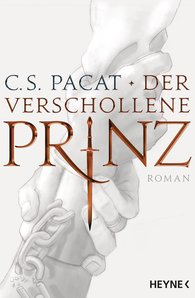 C.S.  Pacat - Der verschollene Prinz