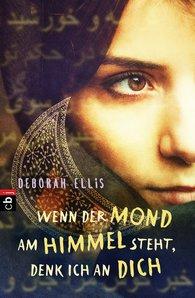 Deborah  Ellis - Wenn der Mond am Himmel steht, denk ich an dich