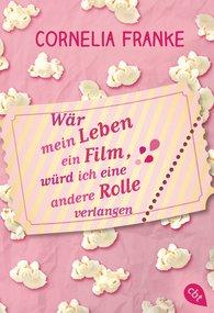 Cornelia  Franke - Wär mein Leben ein Film, würd ich eine andere Rolle verlangen