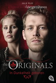 Julie  Plec - THE ORIGINALS - In Dunkelheit geboren