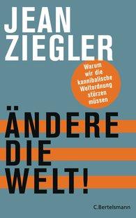 Jean  Ziegler - Ändere die Welt!