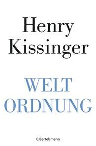 Henry A.  Kissinger - Weltordnung