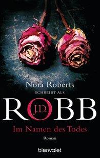 J.D.  Robb - Im Namen des Todes