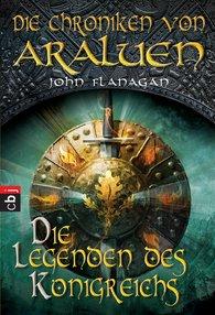 John  Flanagan - Die Chroniken von Araluen - Die Legenden des Königreichs