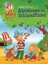 Rüdiger  Bertram - Mika der Wikinger - Abenteuer in Schlaraffinien