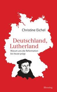 Christine  Eichel - Deutschland, Lutherland