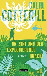 Colin  Cotterill - Dr. Siri und der explodierende Drache