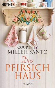 Courtney  Miller Santo - Das Pfirsichhaus