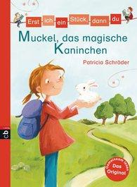 Patricia  Schröder - Erst ich ein Stück, dann du - Muckel, das magische Kaninchen