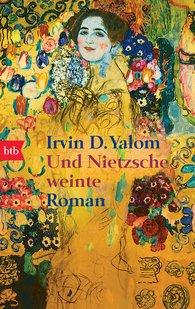 Irvin D.  Yalom - Und Nietzsche weinte