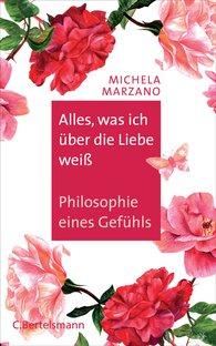 Michela  Marzano - Alles, was ich über die Liebe weiß