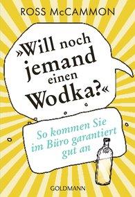 """Ross  McCammon - """"Will noch jemand einen Wodka?"""""""