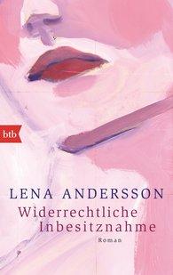Lena  Andersson - Widerrechtliche Inbesitznahme