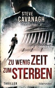 Steve  Cavanagh - Zu wenig Zeit zum Sterben