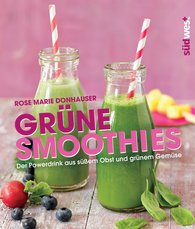 Rose Marie  Donhauser - Grüne Smoothies
