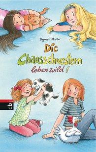 Dagmar H.  Mueller - Die Chaosschwestern leben wild!