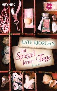 Kate  Riordan - Im Spiegel ferner Tage