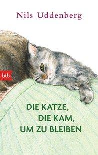 Nils  Uddenberg - Die Katze, die kam, um zu bleiben