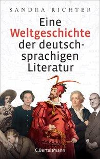 Sandra  Richter - Eine Weltgeschichte der deutschsprachigen Literatur