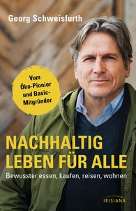Georg  Schweisfurth - Nachhaltig leben für alle