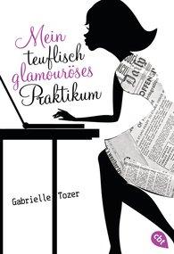 Gabrielle  Tozer - Mein teuflisch glamouröses Praktikum