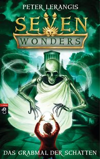 Peter  Lerangis - Seven Wonders - Das Grabmal der Schatten