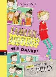 Sabine  Zett - Familienausflug – nein danke! - Geheime Aufzeichnungen von eurer Polly