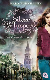 Mara  Purnhagen - Silver Whispers - Die Geisterflüsterin