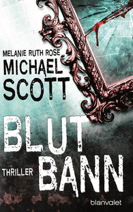 Michael  Scott, Melanie Ruth  Rose - Blutbann