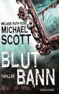 Michael  Scott, Melanie Ruth  Rose - Blutbann