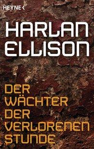 Harlan  Ellison - Der Wächter der verlorenen Stunde
