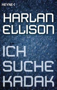 Harlan  Ellison - Ich suche Kadak