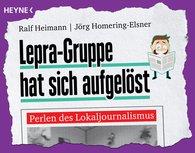 Ralf  Heimann, Jörg  Homering-Elsner - Lepra-Gruppe hat sich aufgelöst