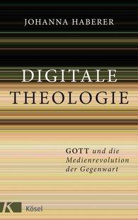 Johanna  Haberer - Digitale Theologie