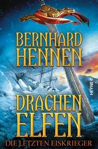 Bernhard  Hennen - Drachenelfen - Die letzten Eiskrieger