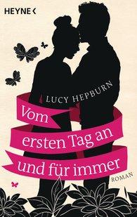 Lucy  Hepburn - Vom ersten Tag an und für immer