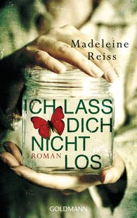Madeleine  Reiss - Ich lass dich nicht los