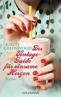 Kirsty  Greenwood - Der Vintage-Guide für einsame Herzen