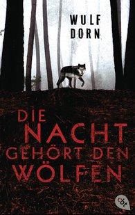 Wulf  Dorn - Die Nacht gehört den Wölfen