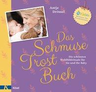 Antje  Drössel - Das Schmuse-Trost-Buch