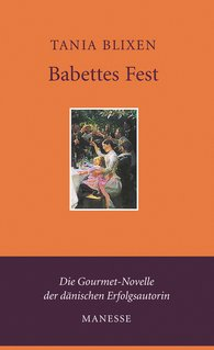 Tania  Blixen - Babettes Fest