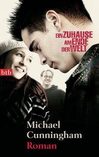 Michael  Cunningham - Ein Zuhause am Ende der Welt