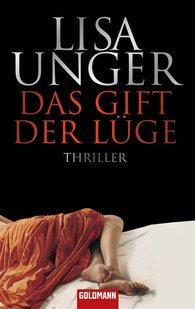 Lisa  Unger - Das Gift der Lüge