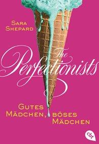 Sara  Shepard - The Perfectionists - Gutes Mädchen, böses Mädchen