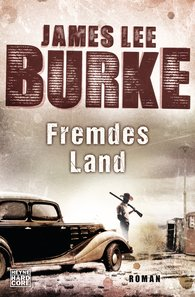 James Lee  Burke - Fremdes Land