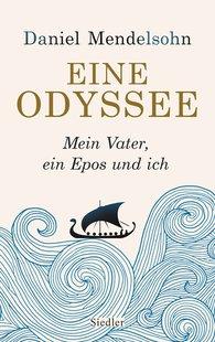 Daniel  Mendelsohn - Eine Odyssee